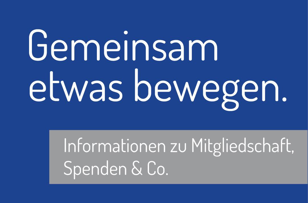 Informationen zu Mitgliedschaft, Spenden & Co.